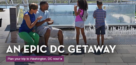 An Epic DC Getaway